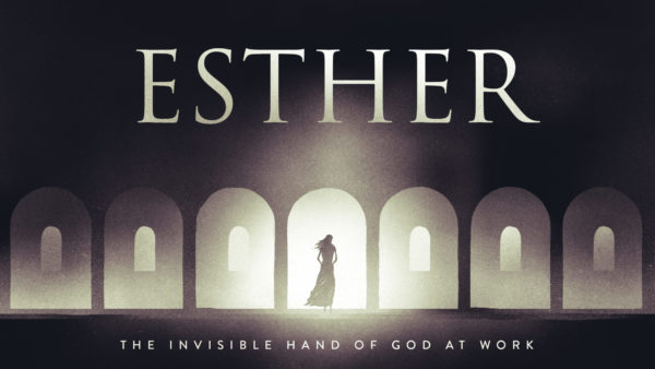 Esther: The Invisible Hand of God at Work